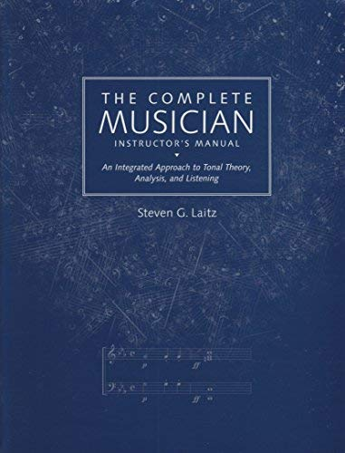 9780195095685: The Complete Musician- Instructor's Manual: An Integrated Approach to Tonal Theory, Analysis, and Listening