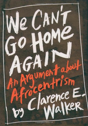 9780195095715: We Can't Go Home Again: An Argument About Afrocentrism