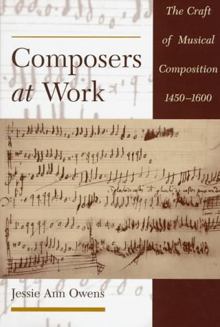 9780195095777: Composers at Work: The Craft of Musical Composition, 1450-1600