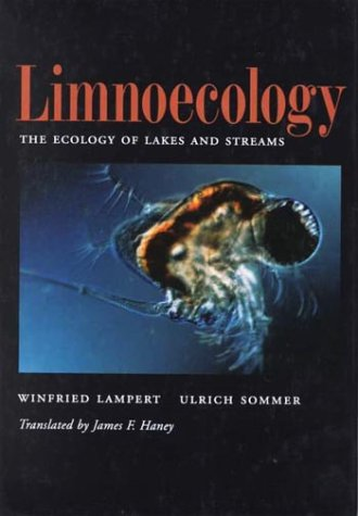 Limnoecology: The Ecology of Lakes and Streams: Winfried Lampert; Ulrich