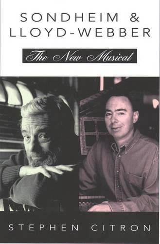 9780195096019: Sondheim & Lloyd-Webber: The New Musical (The Great Songwriters)