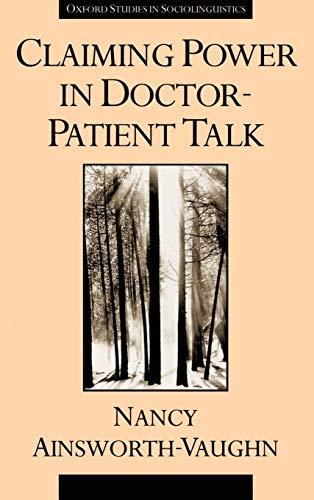 Claiming Power in Doctor-Patient Talk (Oxford Studies in Sociolinguistics): Ainsworth-Vaughn, Nancy