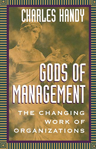 9780195096170: Gods of Management: The Changing Work of Organizations