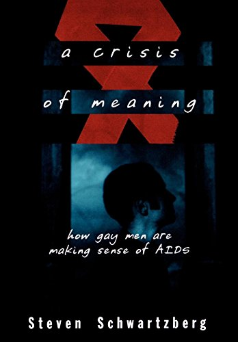 9780195096279: A Crisis of Meaning: How Gay Men Are Making Sense of AIDS