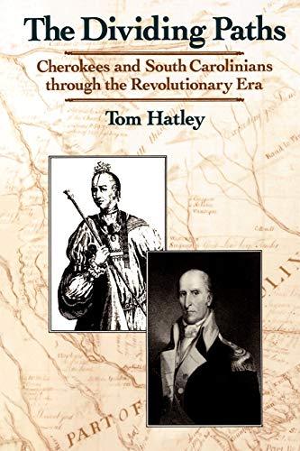 9780195096385: The Dividing Paths: Cherokees and South Carolinians through the Era of Revolution