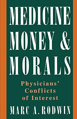 9780195096477: Medicine, Money, and Morals: Physicians' Conflicts of Interest