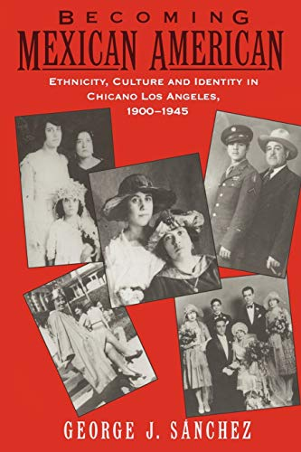 9780195096484: Becoming Mexican American: Ethnicity, Culture, and Identity in Chicano Los Angeles, 1900-1945