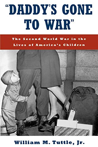 9780195096491: Daddy's Gone to War: The Second World War in the Lives of America's Children