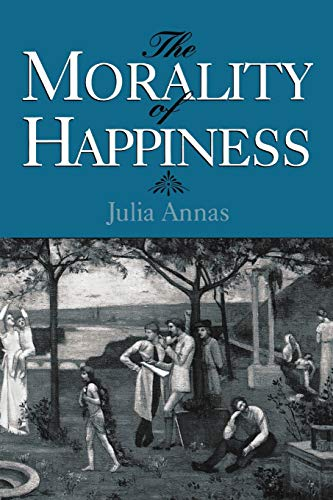 9780195096521: The Morality of Happiness