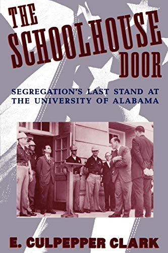 9780195096583: The Schoolhouse Door: Segregation's Last Stand at the University of Alabama