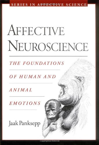 9780195096736: Affective Neuroscience: The Foundations of Human and Animal Emotions (Series in Affective Science)
