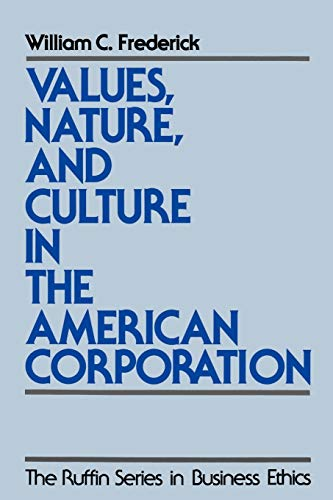 9780195096743: Values, Nature, and Culture in the American Corporation (The Ruffin Series in Business Ethics)