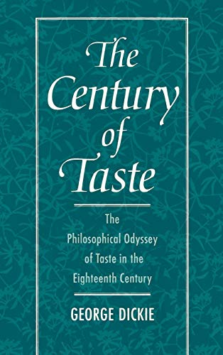 9780195096804: The Century of Taste: The Philosophical Odyssey of Taste in the Eighteenth Century