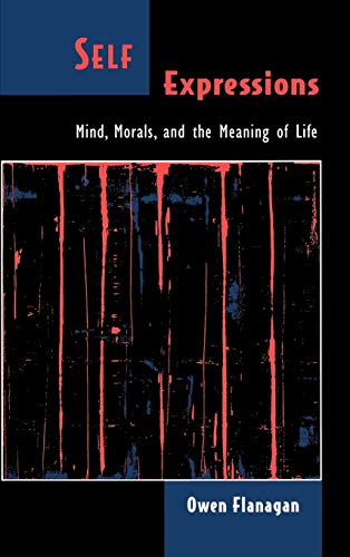 9780195096965: Self Expressions: Mind, Morals, and the Meaning of Life (Philosophy of Mind)
