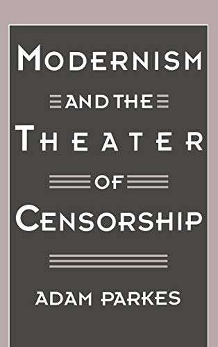 9780195097023: Modernism and the Theater of Censorship