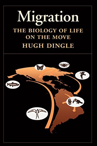 Migration: The Biology of Life on the: Dingle, Hugh