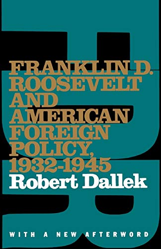 9780195097320: Franklin D. Roosevelt and American Foreign Policy, 1932-1945: With a New Afterword