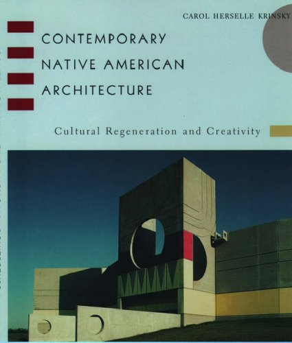 Contemporary Native American Architecture: Carol Herselle Krinsky
