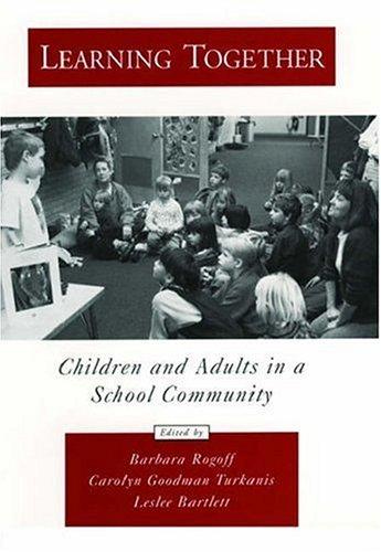 9780195097535: Learning Together: Children and Adults in a School Community (Psychology)