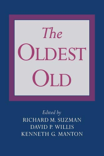 The Oldest Old: Editor-Richard M. Suzman;