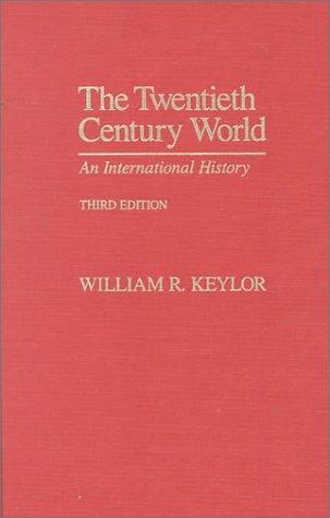 9780195097696: The Twentieth Century World: An International History