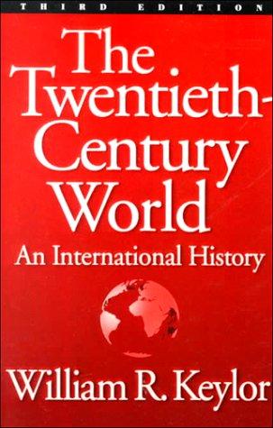 9780195097702: The Twentieth Century World: An International History