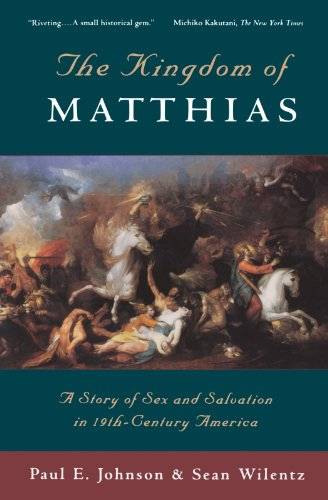 9780195098358: The Kingdom of Matthias: A Story of Sex and Salvation in 19th-Century America