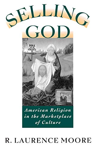 9780195098389: Selling God: American Religion in the Marketplace of Culture