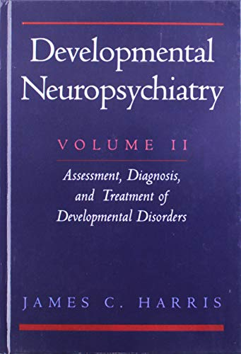 9780195098495: 002: Developmental Neuropsychiatry: Volume II: Assessment, Diagnosis, and Treatment of Developmental Disorders