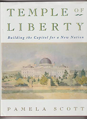 9780195098570: Temple of Liberty: Building the Capitol for a New Nation