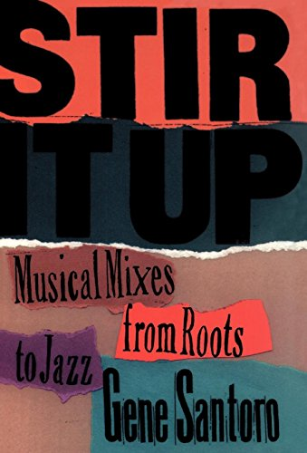 Stir it Up: Musical Mixes from Roots to Jazz
