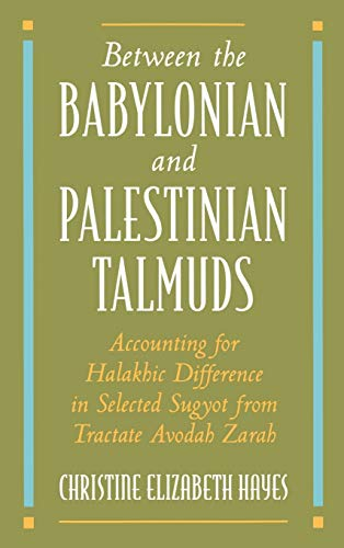 9780195098846: Between the Babylonian and Palestinian Talmuds: Accounting for Halakhic Difference in Selected Sugyot from Tractate Avodah Zarah