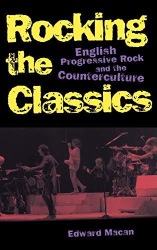 9780195098877: Rocking the Classics: English Progressive Rock and the Counterculture