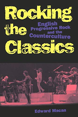 Rocking the Classics . English Progressive Rock and the Counterculture .
