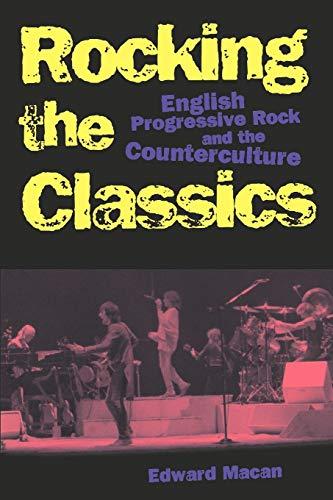 9780195098884: Rocking the Classics: English Progressive Rock and the Counterculture