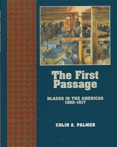 9780195099058: The First Passage: Blacks in the Americas 1502-1617 (The Young Oxford History of African Americans)