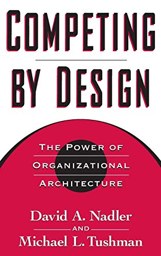 9780195099171: Competing by Design: The Power of Organizational Architecture