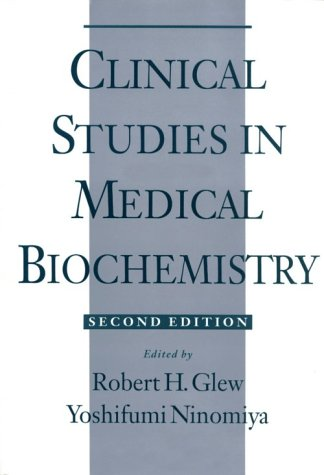 Clinical Studies in Medical Biochemistry: Robert H. Glew,