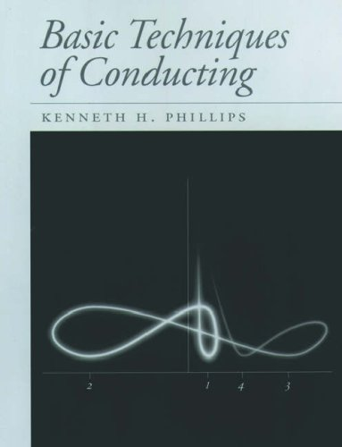 Basic Techniques of Conducting: Phillips, Kenneth H.