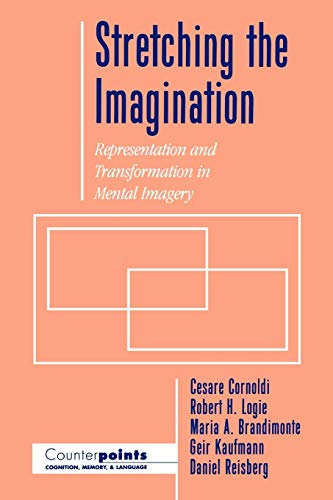 9780195099485: Stretching the Imagination: Representation and Transformation in Mental Imagery (Counterpoints: Cognition, Memory, and Language)