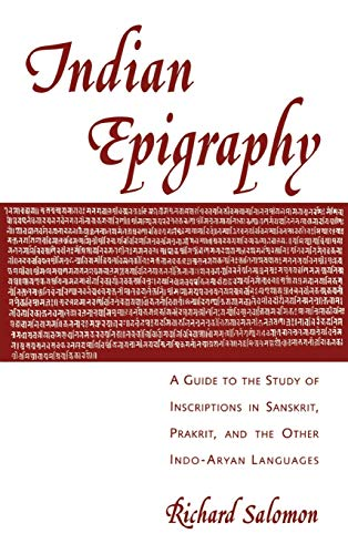 9780195099843: Indian Epigraphy: A Guide to the Study of Inscriptions in Sanskrit, Prakrit, and the other Indo-Aryan Languages (South Asia Research)