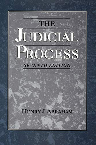 The Judicial Process: An Introductory Analysis of: Henry J. Abraham