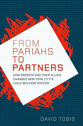 9780195099881: From Pariahs to Partners: How Parents and their Allies Changed New York City's Child Welfare System