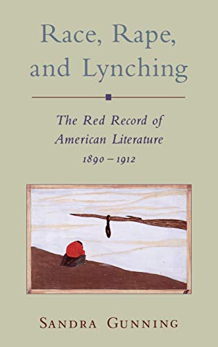 9780195099904: Race, Rape, and Lynching: The Red Record of American Literature, 1890-1912 (Race and American Culture)