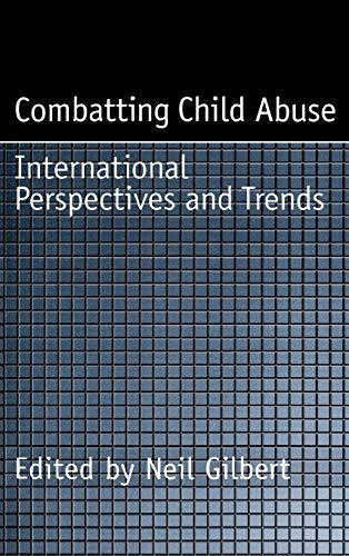 Combatting Child Abuse: International Perspectives and Trends (Child Welfare: A Series in Child ...