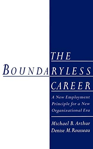9780195100143: The Boundaryless Career: A New Employment Principle for a New Organizational Era