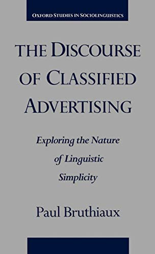 9780195100327: The Discourse of Classified Advertising: Exploring the Nature of Linguistic Simplicity (Oxford Studies in Sociolinguistics)