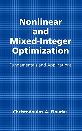 9780195100563: Nonlinear and Mixed-Integer Optimization: Fundamentals and Applications (Topics in Chemical Engineering)