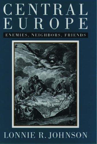 9780195100723: Central Europe: Enemies & Neighbors & Friends