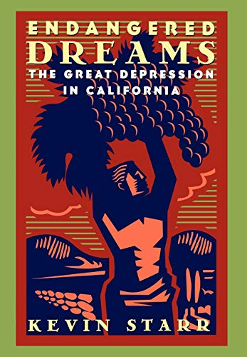 Endangered Dreams: The Great Depression in California (Americans and the California Dream) (0195100808) by Starr, Kevin